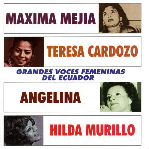 Maxima Mejía|Teresa Cardozo|Angelina|Hilda Murillo 歌手頭像