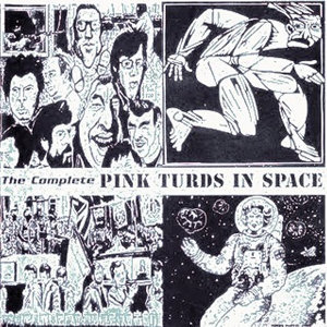 Pink Turds In Space 歌手頭像