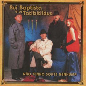 Rui Baptista e os Tatibitiléus 歌手頭像