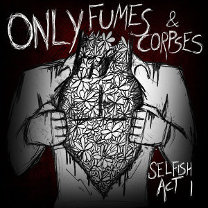 Only Fumes & Corpses 歌手頭像