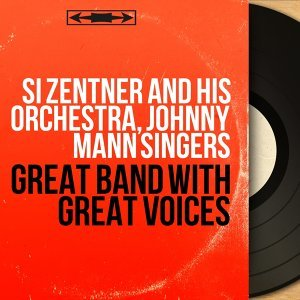 Si Zentner and His Orchestra, Johnny Mann Singers 歌手頭像