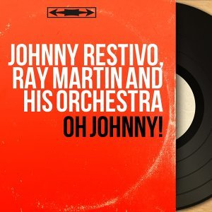 Johnny Restivo, Ray Martin and His Orchestra 歌手頭像