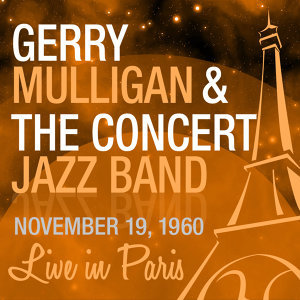 Gerry Mulligan and the Concert Jazz Band 歌手頭像