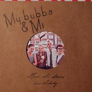 My Bubba & Mi 歌手頭像