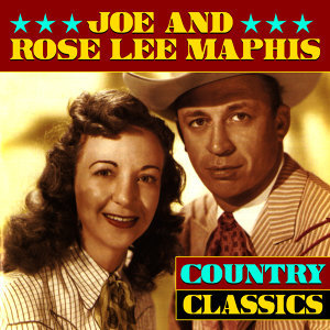 Joe & Rose Lee Maphis