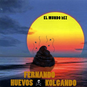 Fernando Huevos KOlgando