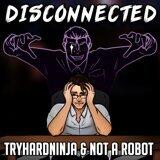 TryHardNinja & Not a Robot