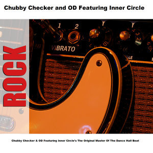 Chubby Checker and OD Featuring Inner Circle 歌手頭像