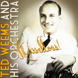 Ted Weems and His Orchestra 歌手頭像