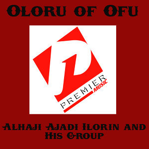 Alhaji Ajadi Ilorin and His Group 歌手頭像