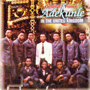 General Prince Adekunle In The United Kingdom 歌手頭像