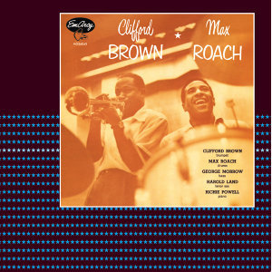 Max Roach,Clifford Brown