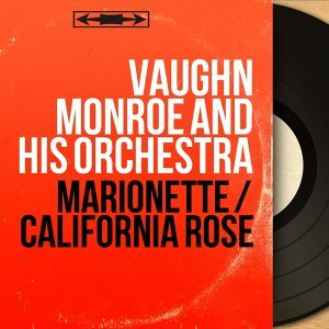 Vaughn Monroe and His Orchestra 歌手頭像