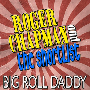 Roger Chapman And The Shortlist