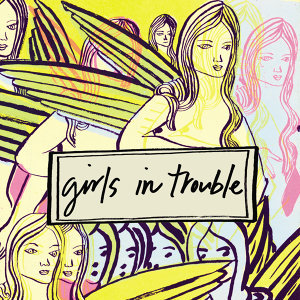 Girls in Trouble 歌手頭像