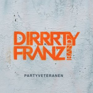 Dirrrty Franz Band 歌手頭像