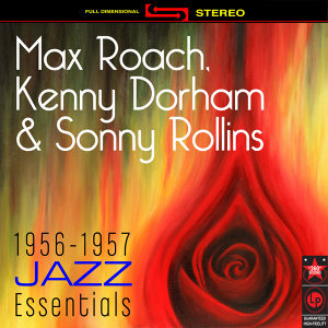 Max Roach, Kenny Dorham, & Sonny Rollins 歌手頭像