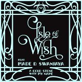 Isle of Wish, Made D. Swanjaya