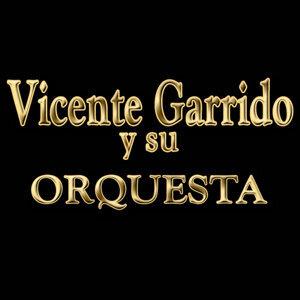 Vicente Garrido Y Su Orquesta 歌手頭像