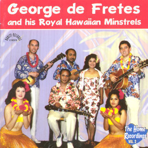George de Fretes And His Royal Hawaiian Minstrels