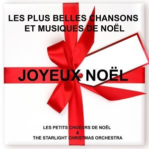 Les petits choeurs de Noël, The Starlight Christmas Orchestra 歌手頭像