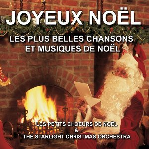 Les petits choeurs de Noël, The Starlight Christmas Orchestra 歌手頭像