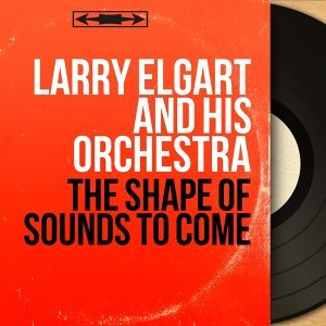 Larry Elgart and His Orchestra 歌手頭像