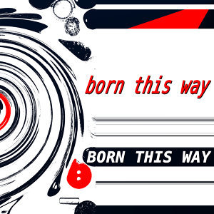 Born This Way 歌手頭像