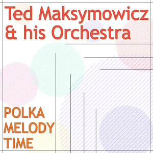 Ted Maksymowicz And His Orchestra 歌手頭像