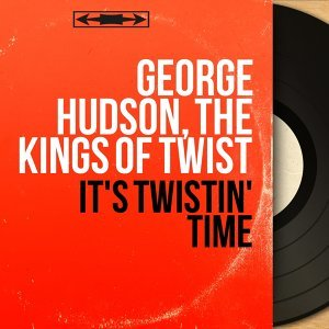 George Hudson, The Kings of Twist 歌手頭像