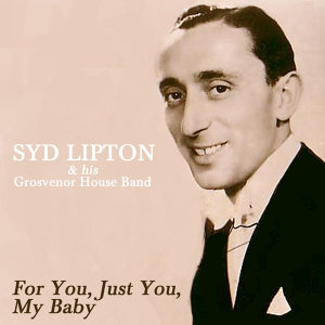 Syd Lipton And His Grosvenor House Band 歌手頭像