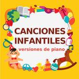 Canciones Infantiles, Canciónes Para Niños, Canciones Infantiles Piano