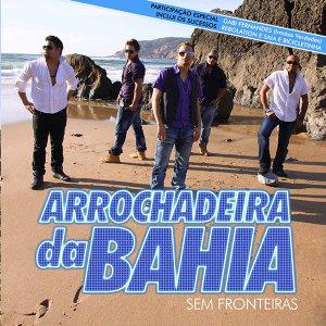 Arrochadeira da Bahia 歌手頭像