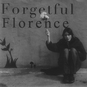 Forgetful Florence