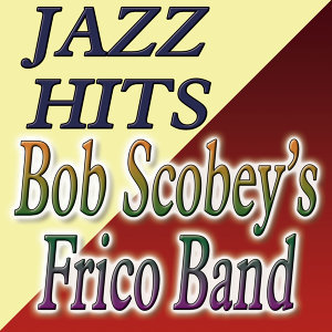 Bob Scobey's Frisco Band Con Clancy Hayes 歌手頭像