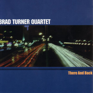 Brad Turner Quartet 歌手頭像