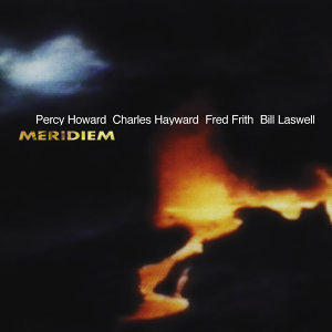 Percy Howard . Charles Hayward . Fred Frith. Bill Laswell 歌手頭像