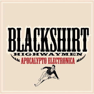 Blackshirt Highwaymen 歌手頭像