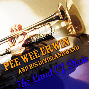 Pee Wee Erwin And His Dixieland Band 歌手頭像