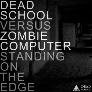 Dead School Versus Zombie Computer 歌手頭像
