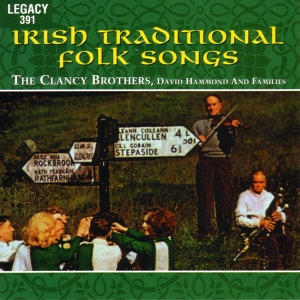 The Clancy Brothers, David Hammond And Families