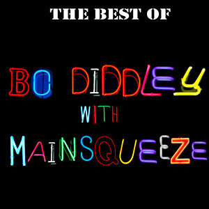 Bo Diddley With Mainsqueeze 歌手頭像
