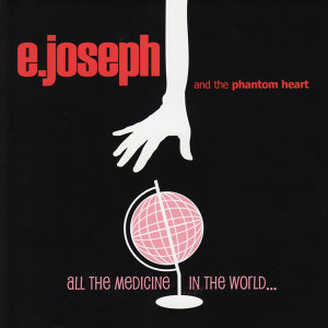 E. Joseph And The Phantom Heart