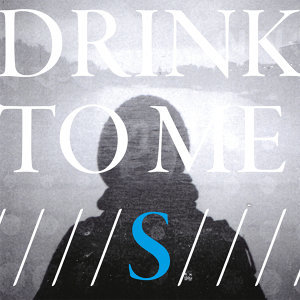Drink To Me 歌手頭像