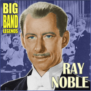 Ray Noble & His Orchestra 歌手頭像