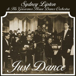 Sydney Lipton And His Grosvenor House Dance Orchestra