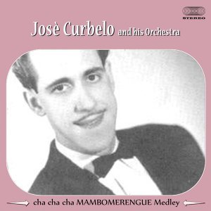 Jose Curbelo and His Orchestra 歌手頭像