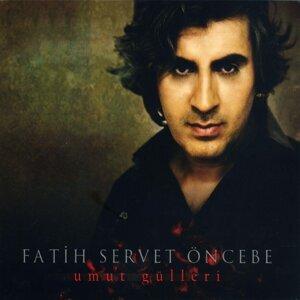 Fatih Servet Öncebe 歌手頭像