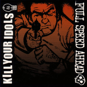Kill Your Idols/Full Speed Ahead 歌手頭像