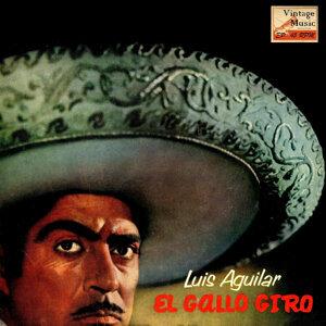 "Luis Aguilar ""El Gallo Giro"""
